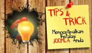 Tips dan Trick untuk mengoptimalkan instalasi Joomla anda